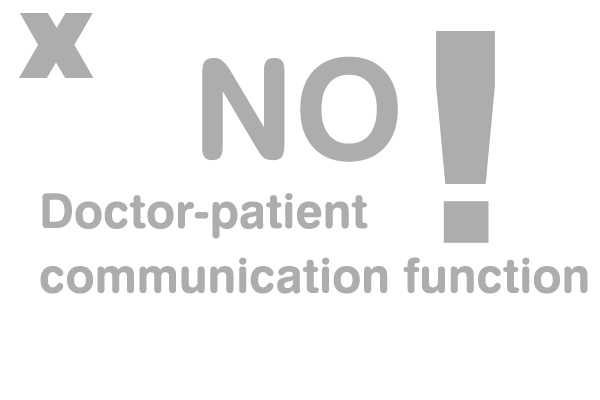 no Doctor-patient communication function